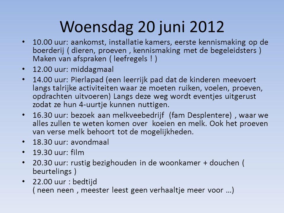 Woensdag 20 juni 2012 • 10.00 uur: aankomst, installatie kamers, eerste kennismaking op de boerderij ( dieren, proeven, kennismaking met de begeleidsters ) Maken van afspraken ( leefregels .