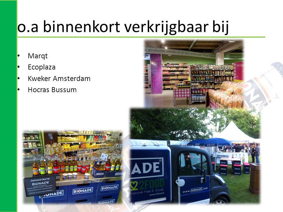 o.a binnenkort verkrijgbaar bij • Marqt • Ecoplaza • Kweker Amsterdam • Hocras Bussum