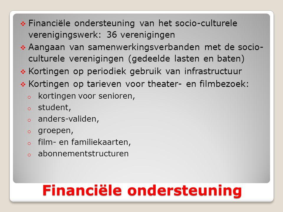  Financiële ondersteuning van het socio-culturele verenigingswerk: 36 verenigingen  Aangaan van samenwerkingsverbanden met de socio- culturele veren