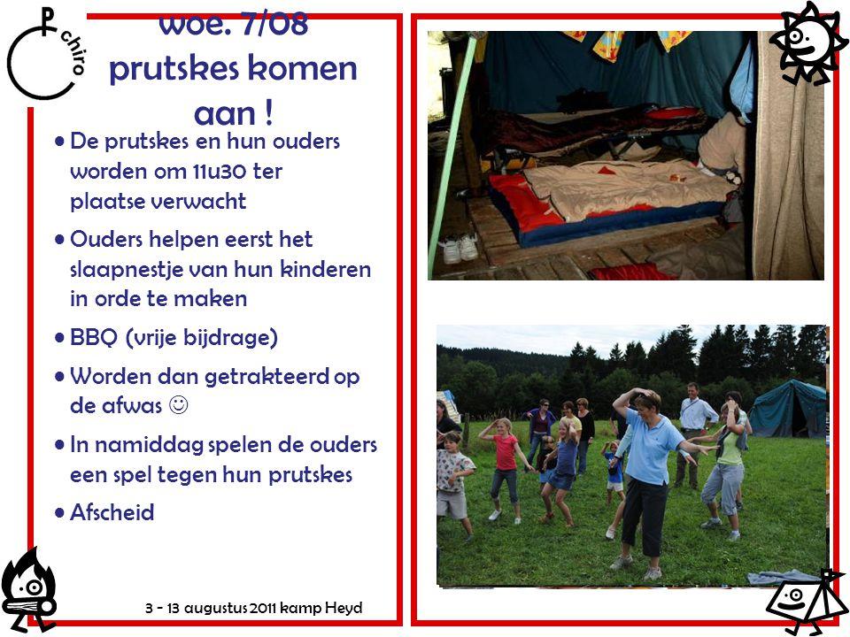 3 - 13 augustus 2011 kamp Heyd woe.7/08 prutskes komen aan .