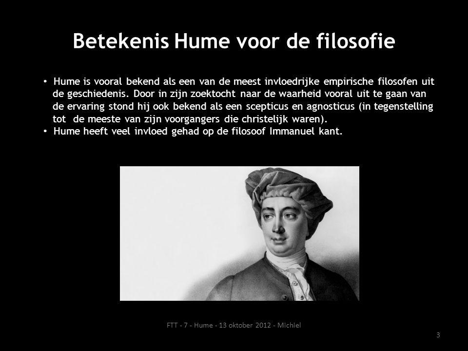 Betekenis Hume voor de filosofie • Hume is vooral bekend als een van de meest invloedrijke empirische filosofen uit de geschiedenis. Door in zijn zoek