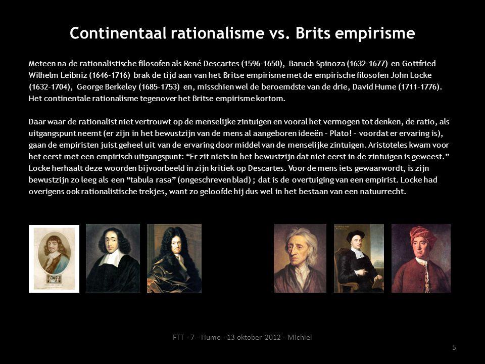 Centraal in filosofie van Hume Centraal in de filosofie van Hume staat het op ervaring en waarneming gebaseerde empirische onderzoek.