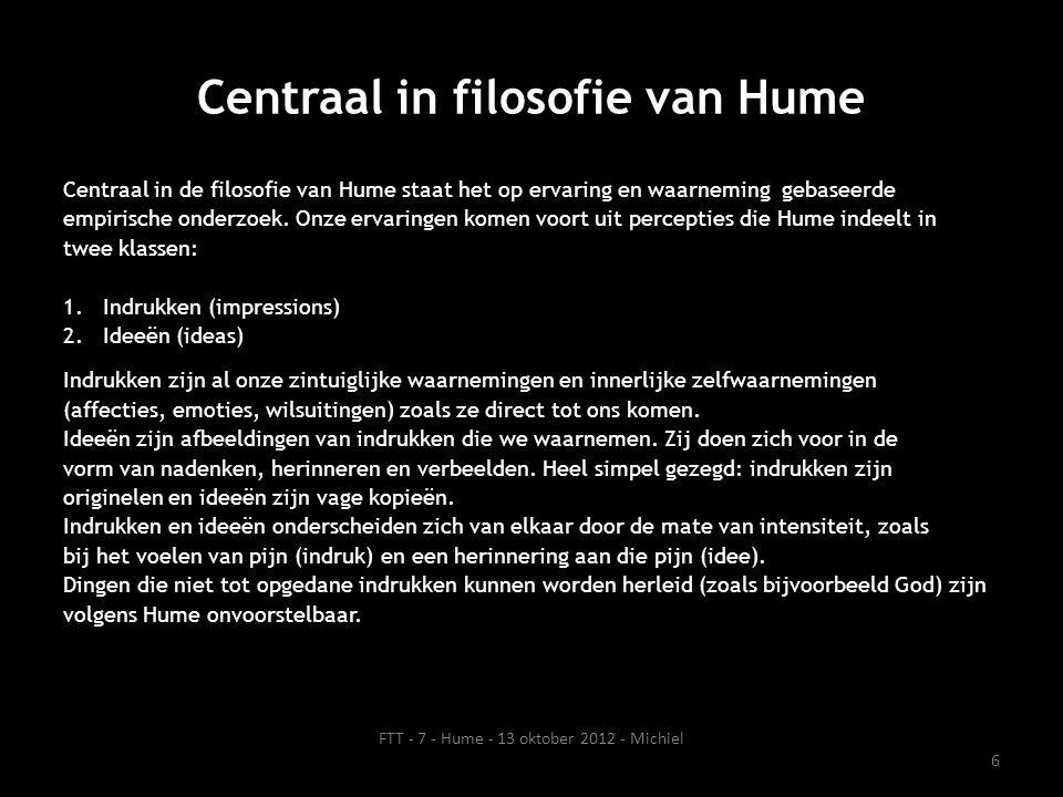 Centraal in filosofie van Hume (vervolg) Zowel indrukken als ideeën kunnen enkelvoudig als samengesteld/complex zijn.