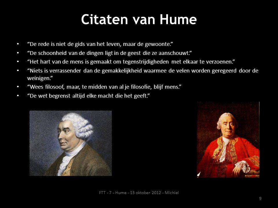 """Citaten van Hume • """"De rede is niet de gids van het leven, maar de gewoonte."""" • """"De schoonheid van de dingen ligt in de geest die ze aanschouwt."""" • """"H"""