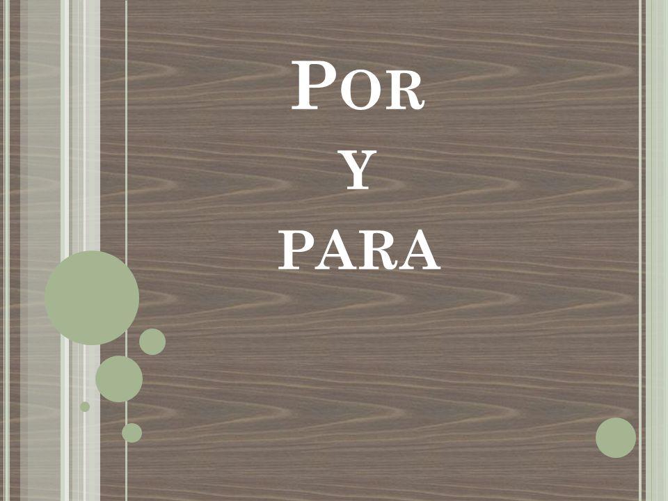 P OR Y PARA