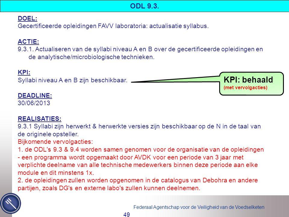Federaal Agentschap voor de Veiligheid van de Voedselketen 49 DOEL: Gecertificeerde opleidingen FAVV laboratoria: actualisatie syllabus.