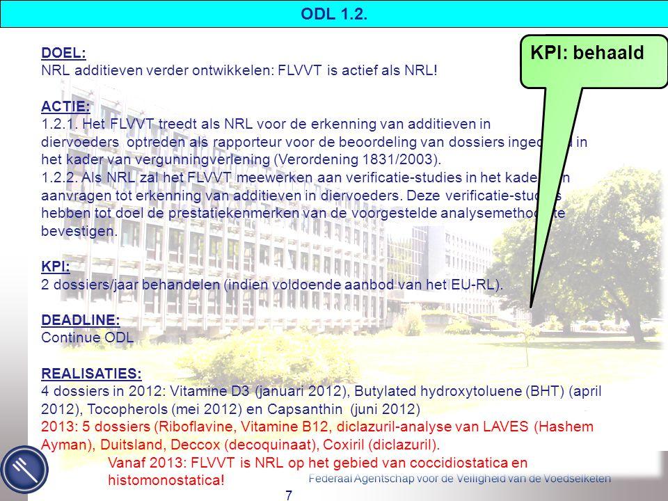 Federaal Agentschap voor de Veiligheid van de Voedselketen 48 DOEL: Verdere optimalisatie van een intralabteam voor crisisanalyses.