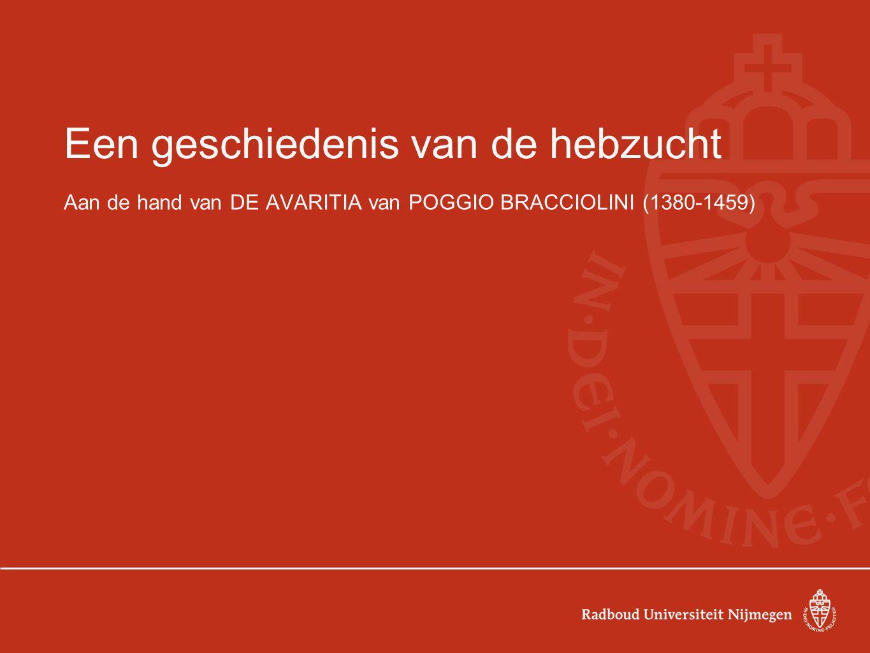 Een geschiedenis van de hebzucht Aan de hand van DE AVARITIA van POGGIO BRACCIOLINI (1380-1459)