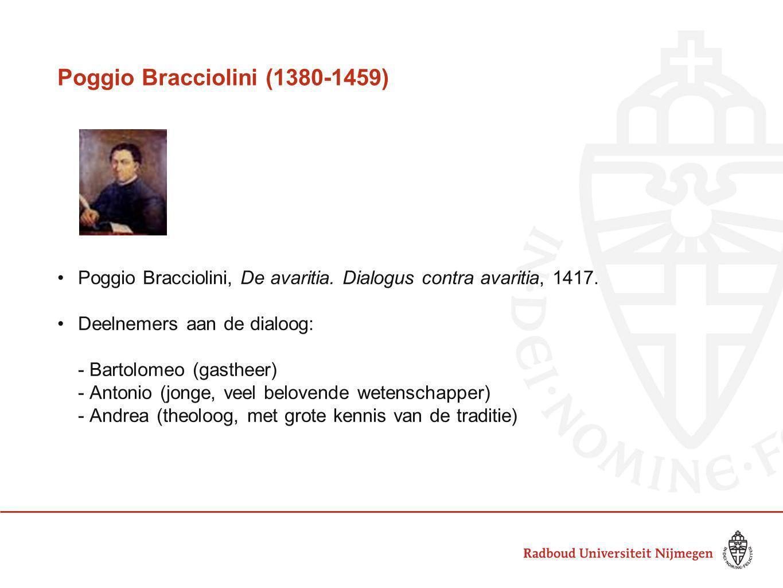 Poggio Bracciolini (1380-1459) •Poggio Bracciolini, De avaritia.
