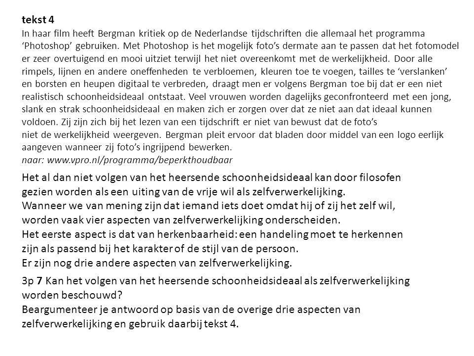 tekst 4 In haar film heeft Bergman kritiek op de Nederlandse tijdschriften die allemaal het programma 'Photoshop' gebruiken. Met Photoshop is het moge