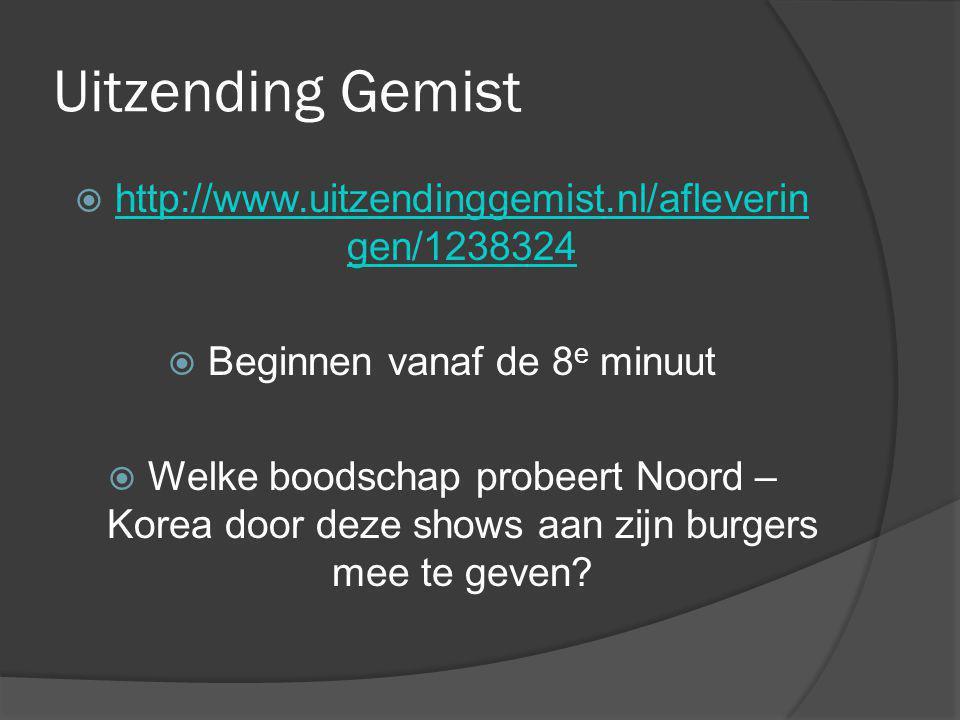 Uitzending Gemist  http://www.uitzendinggemist.nl/afleverin gen/1238324 http://www.uitzendinggemist.nl/afleverin gen/1238324  Beginnen vanaf de 8 e