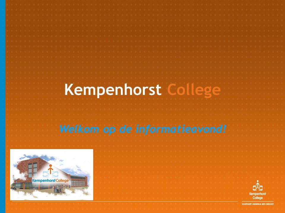 Kempenhorst College Welkom op de informatieavond!