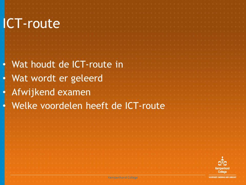 ICT-route • Wat houdt de ICT-route in • Wat wordt er geleerd • Afwijkend examen • Welke voordelen heeft de ICT-route Kempenhorst College