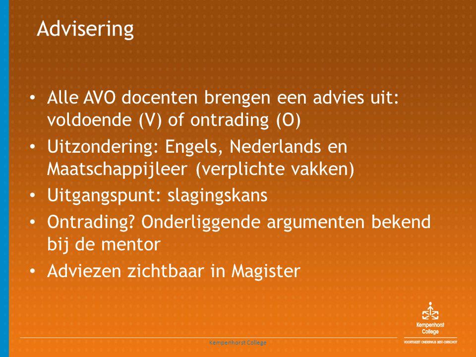 Advisering • Alle AVO docenten brengen een advies uit: voldoende (V) of ontrading (O) • Uitzondering: Engels, Nederlands en Maatschappijleer (verplichte vakken) • Uitgangspunt: slagingskans • Ontrading.