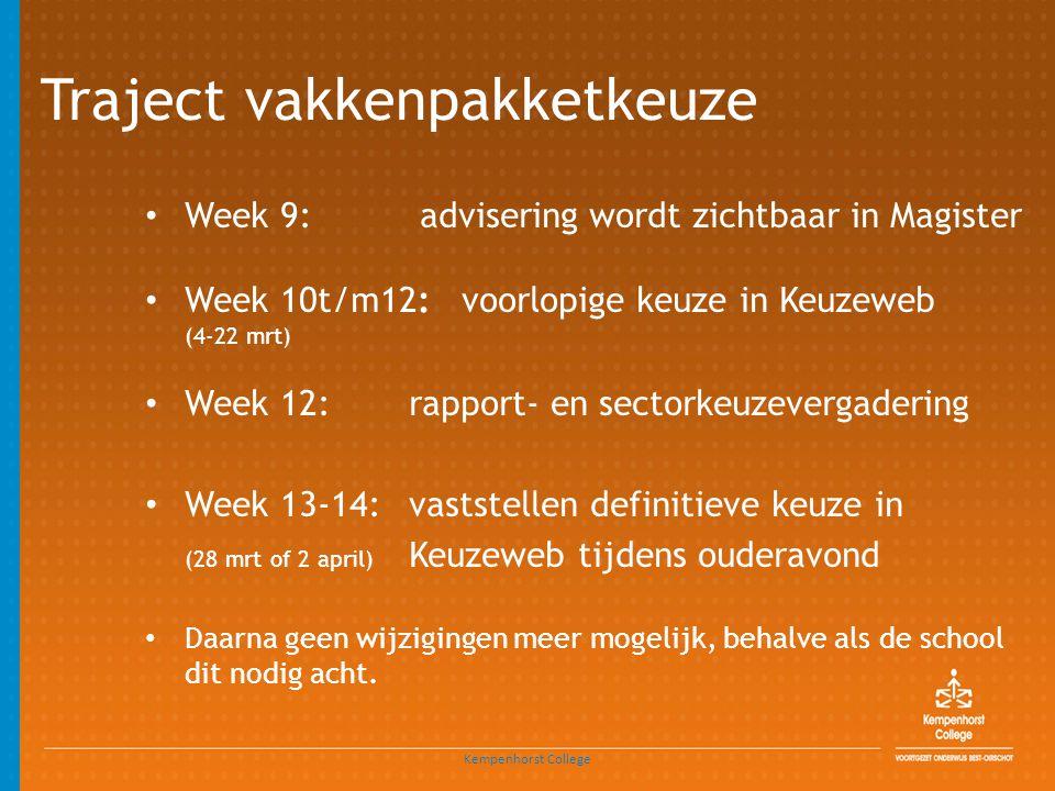 Traject vakkenpakketkeuze • Week 9: advisering wordt zichtbaar in Magister • Week 10t/m12: voorlopige keuze in Keuzeweb (4-22 mrt) • Week 12:rapport-