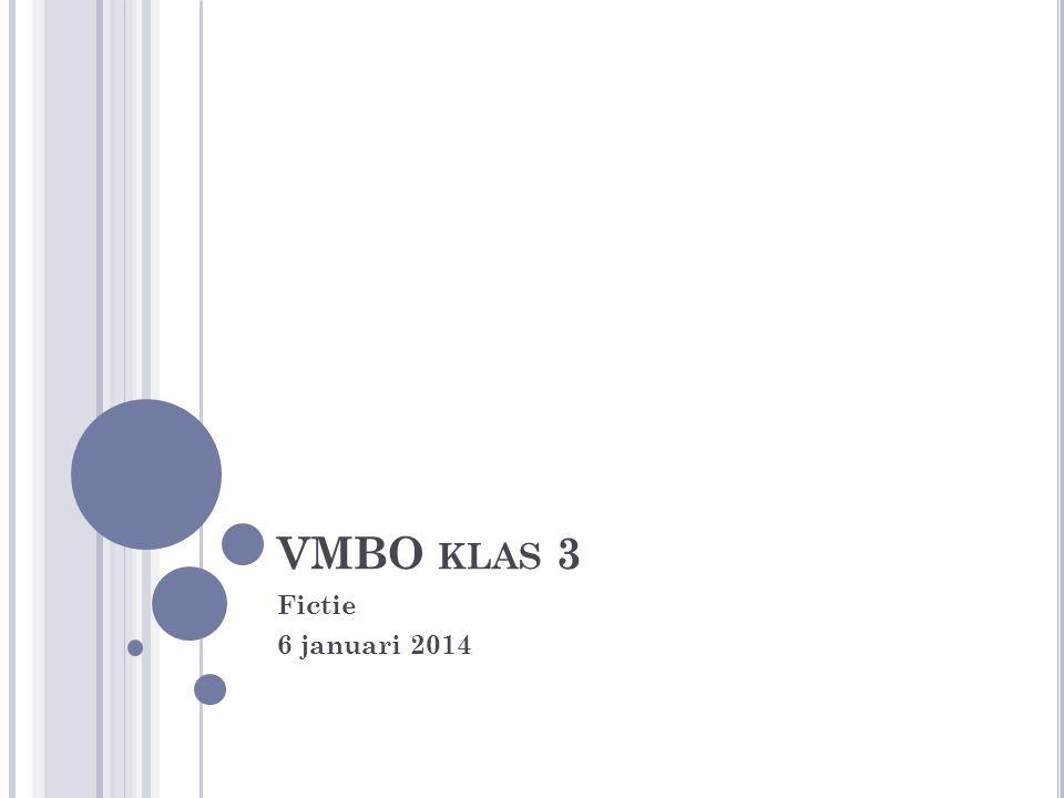 VMBO KLAS 3 Fictie 6 januari 2014