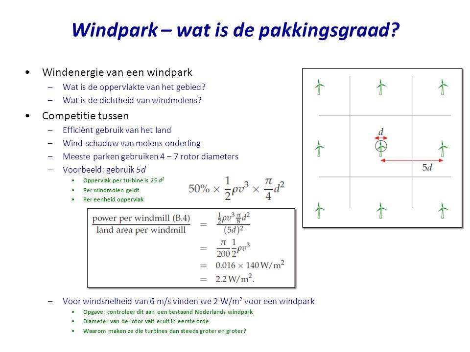 •Windsnelheid –Neemt toe met hoogte •Economie/infrastructuur –Liever paar grote, dan veel kleine Windturbines DWIA = Danish Wind Industry Association NREL = National Renewable Energy Laboratory