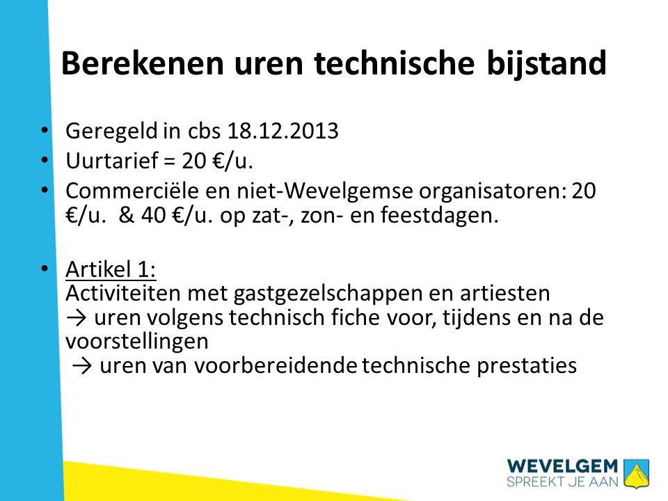 Berekenen uren technische bijstand • Geregeld in cbs 18.12.2013 • Uurtarief = 20 €/u.