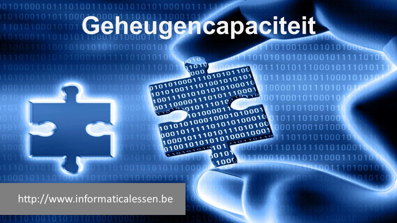 Geheugencapaciteit http://www.informaticalessen.be