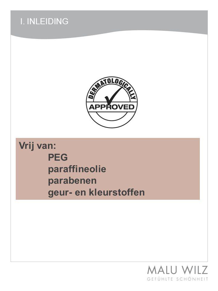 Vrij van: PEG paraffineolie parabenen geur- en kleurstoffen I. INLEIDING