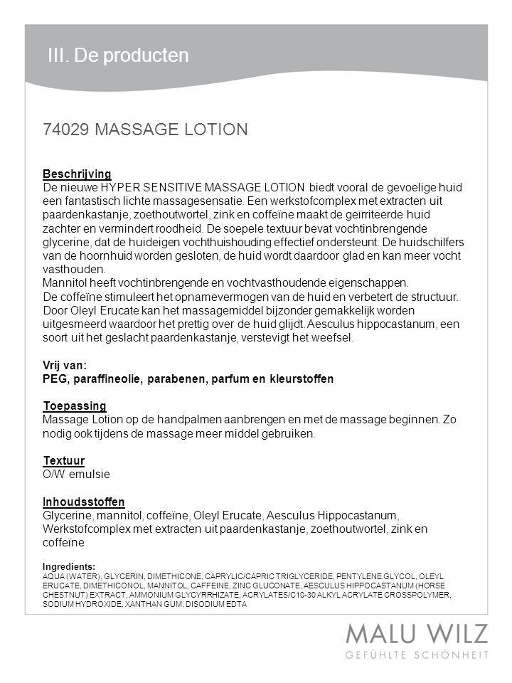 74029 MASSAGE LOTION Beschrijving De nieuwe HYPER SENSITIVE MASSAGE LOTION biedt vooral de gevoelige huid een fantastisch lichte massagesensatie.