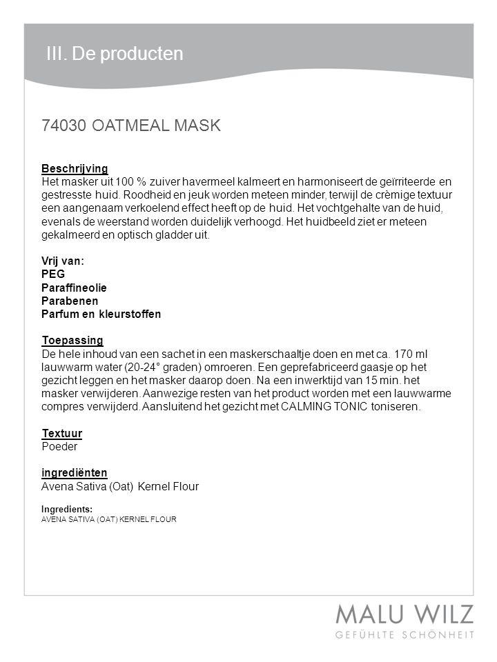 74030 OATMEAL MASK Beschrijving Het masker uit 100 % zuiver havermeel kalmeert en harmoniseert de geïrriteerde en gestresste huid.
