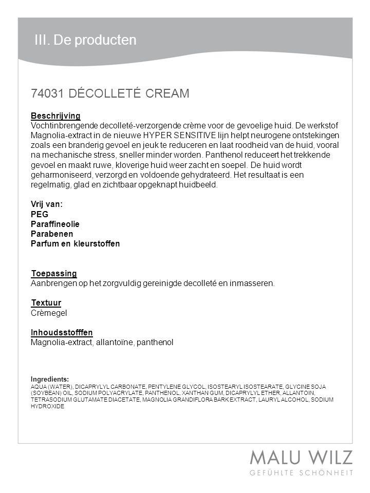 74031 DÉCOLLETÉ CREAM Beschrijving Vochtinbrengende decolleté-verzorgende crème voor de gevoelige huid.