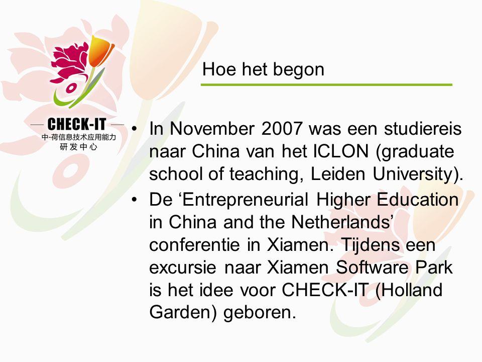 Hoe het begon •In November 2007 was een studiereis naar China van het ICLON (graduate school of teaching, Leiden University).