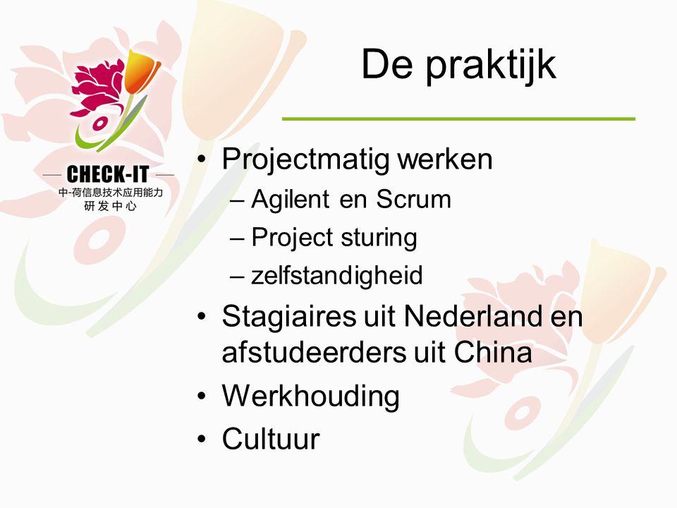 De praktijk •Projectmatig werken –Agilent en Scrum –Project sturing –zelfstandigheid •Stagiaires uit Nederland en afstudeerders uit China •Werkhouding •Cultuur