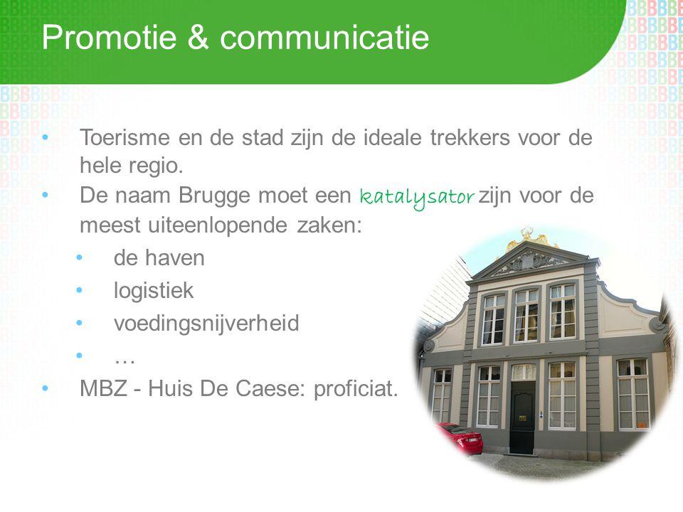 Promotie & communicatie •Toerisme en de stad zijn de ideale trekkers voor de hele regio.