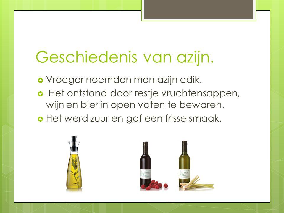 Geschiedenis van azijn.  Vroeger noemden men azijn edik.  Het ontstond door restje vruchtensappen, wijn en bier in open vaten te bewaren.  Het werd