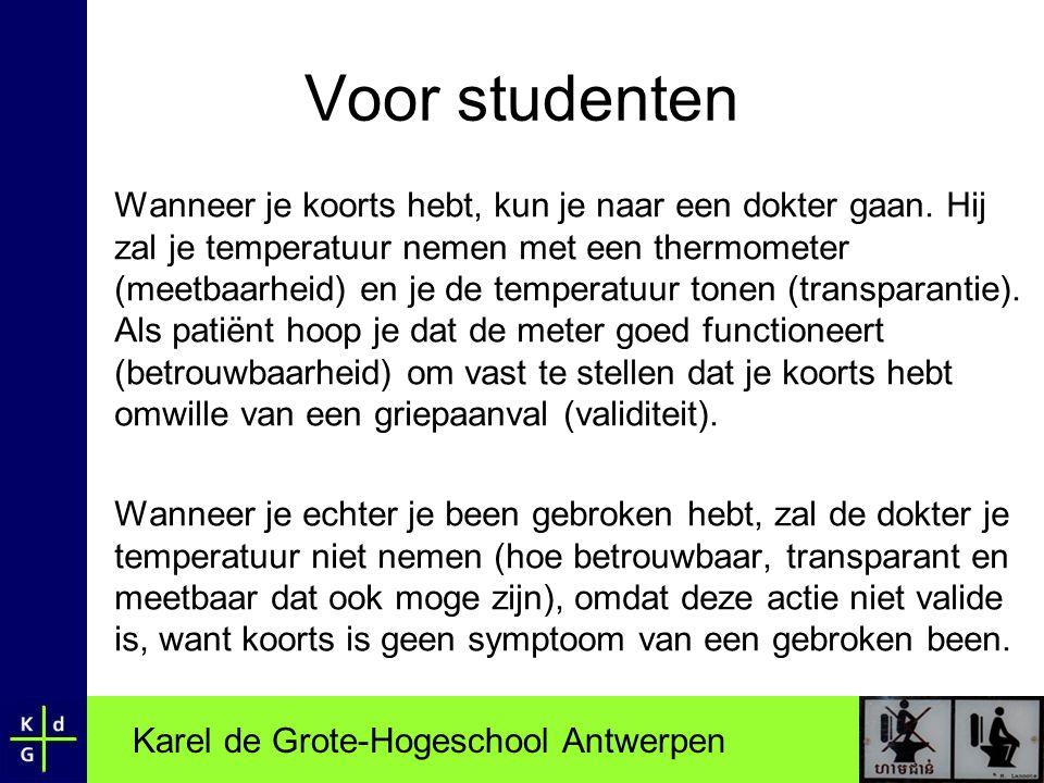 Karel de Grote-Hogeschool Antwerpen Voor studenten Wanneer je koorts hebt, kun je naar een dokter gaan. Hij zal je temperatuur nemen met een thermomet