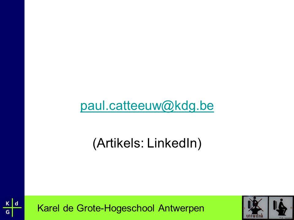 Karel de Grote-Hogeschool Antwerpen paul.catteeuw@kdg.be (Artikels: LinkedIn)