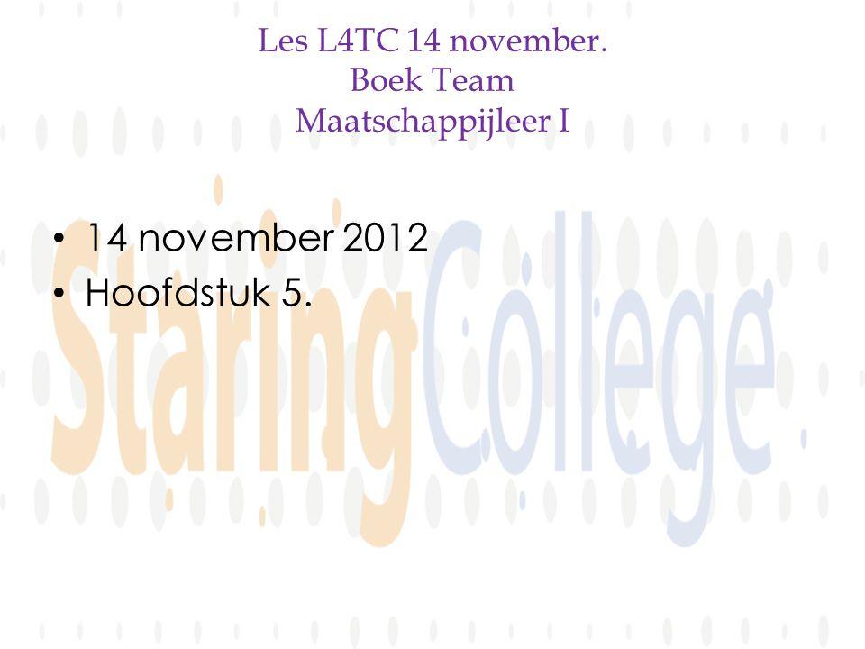 Les L4TC 14 november. Boek Team Maatschappijleer I • 14 november 2012 • Hoofdstuk 5.
