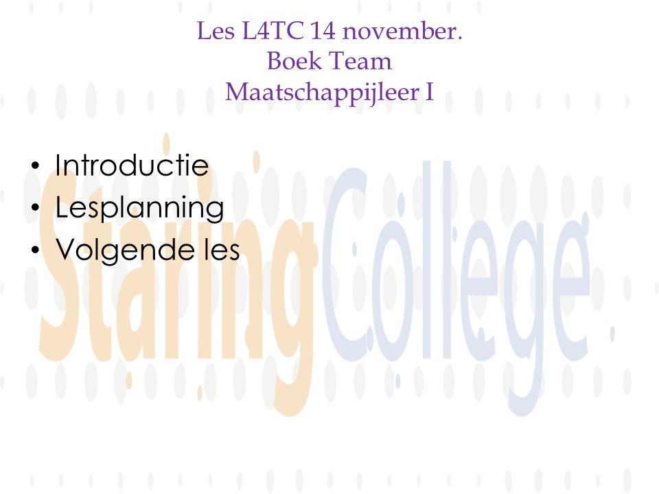 Les L4TC 14 november. Boek Team Maatschappijleer I • Introductie • Lesplanning • Volgende les