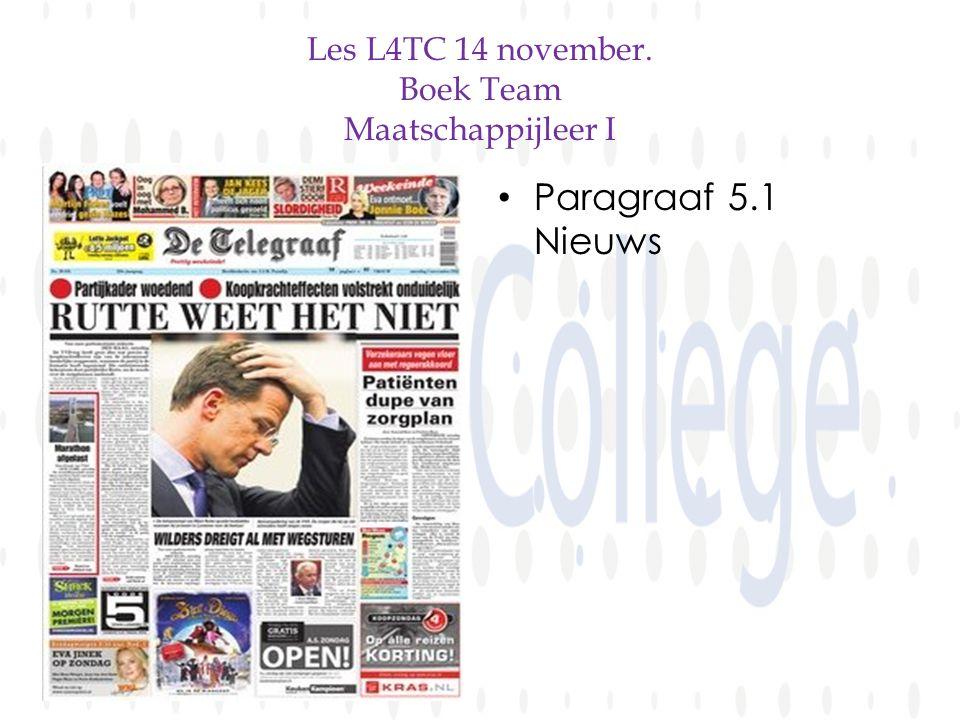 Les L4TC 14 november. Boek Team Maatschappijleer I • Paragraaf 5.1 Nieuws