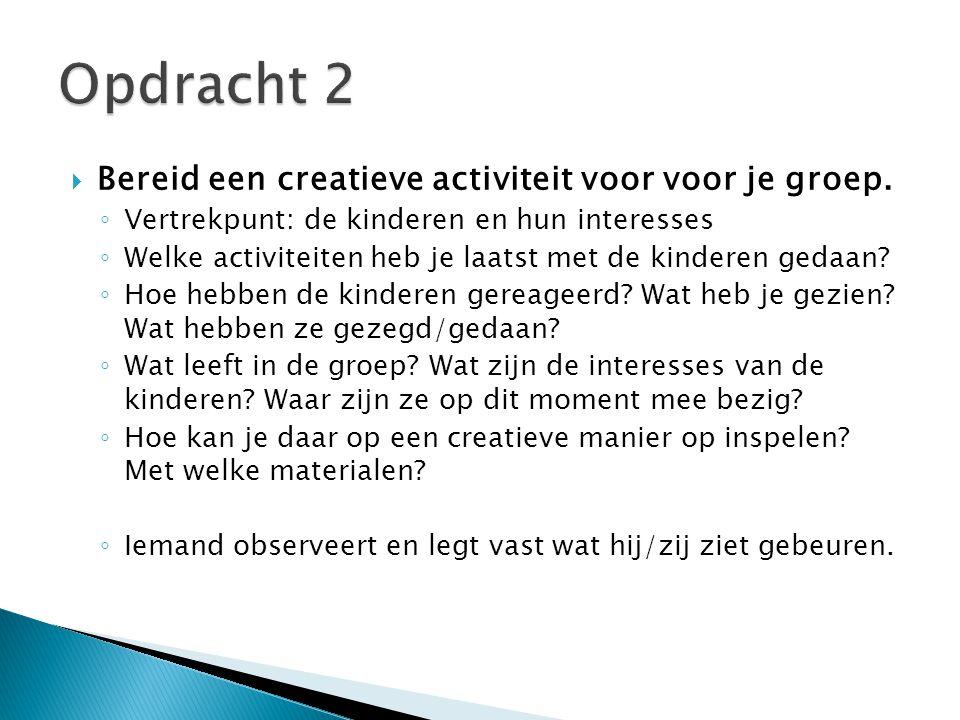  Bereid een creatieve activiteit voor voor je groep.