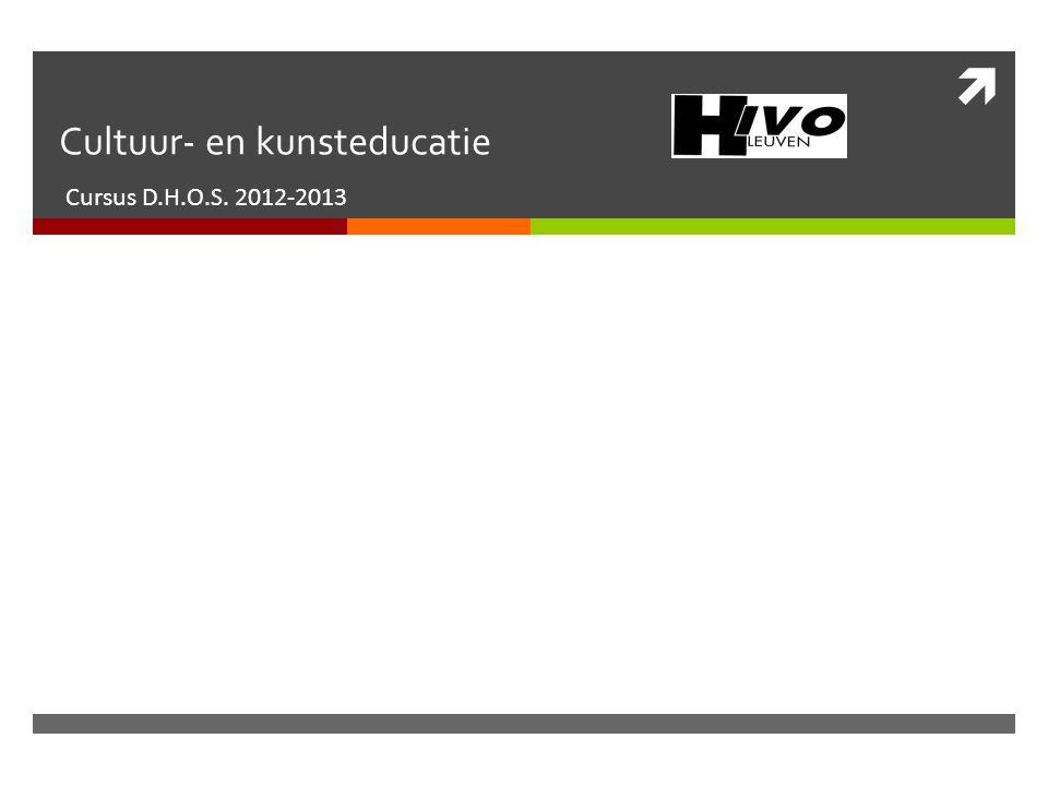  Cultuur- en kunsteducatie Cursus D.H.O.S. 2012-2013