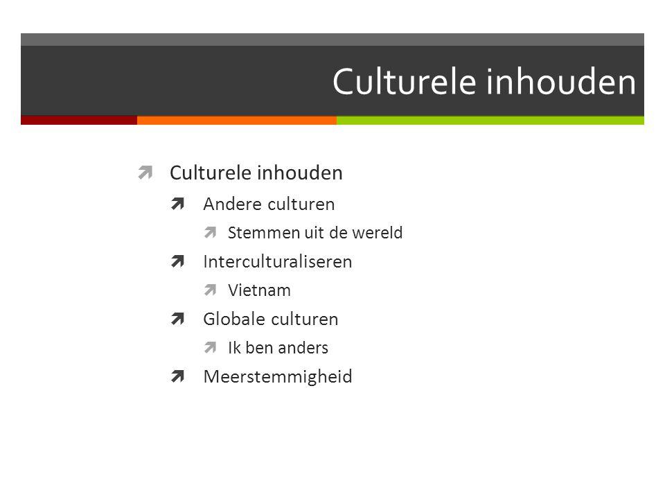 Culturele inhouden  Culturele inhouden  Andere culturen  Stemmen uit de wereld  Interculturaliseren  Vietnam  Globale culturen  Ik ben anders 