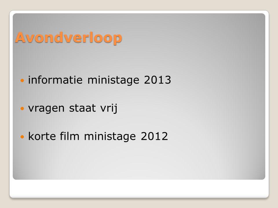 Avondverloop  informatie ministage 2013  vragen staat vrij  korte film ministage 2012