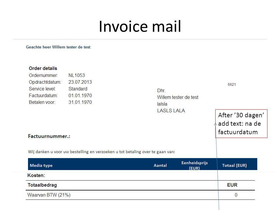 Invoice mail After '30 dagen' add text: na de factuurdatum