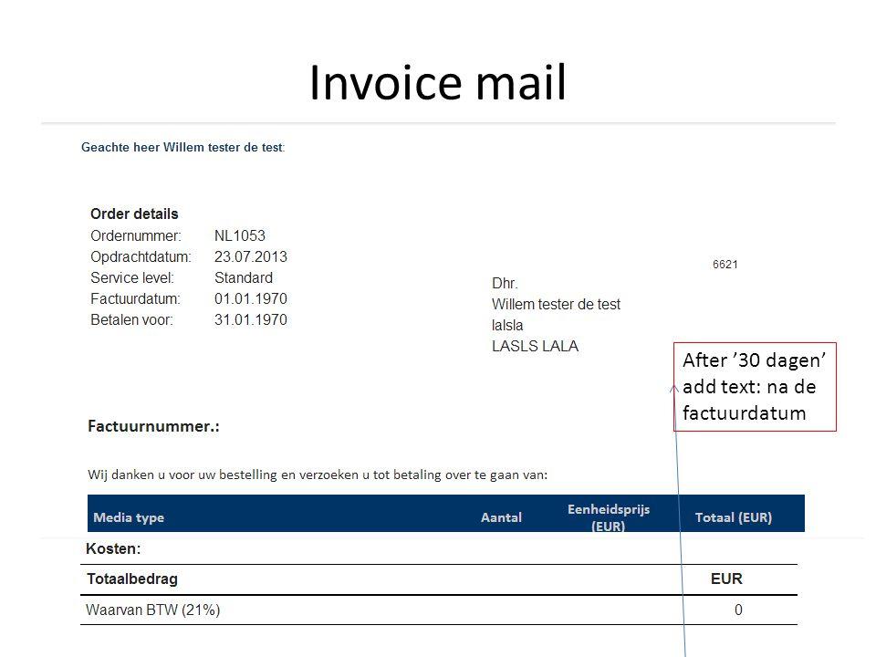 Invoice mail After '30 dagen' add text: na de factuurdatum