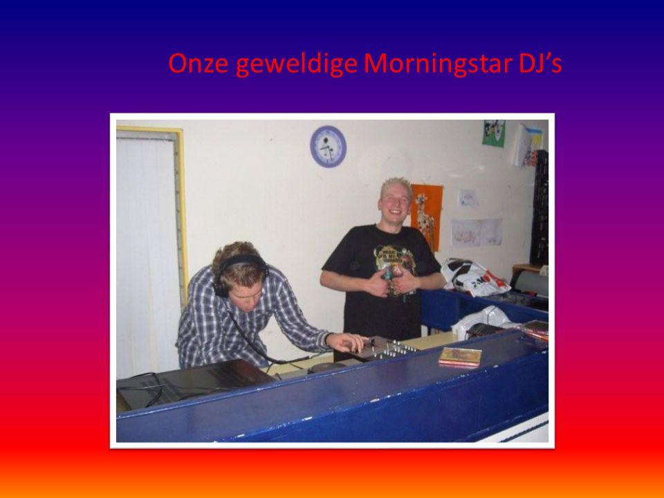 Onze geweldige Morningstar DJ's