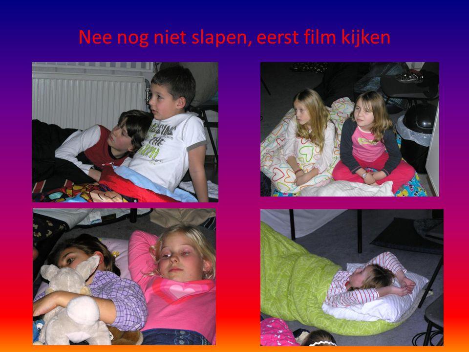 Nee nog niet slapen, eerst film kijken