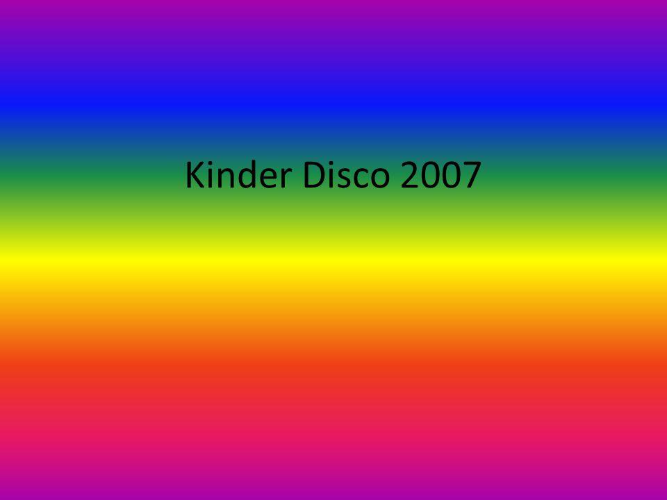 Kinder Disco 2007