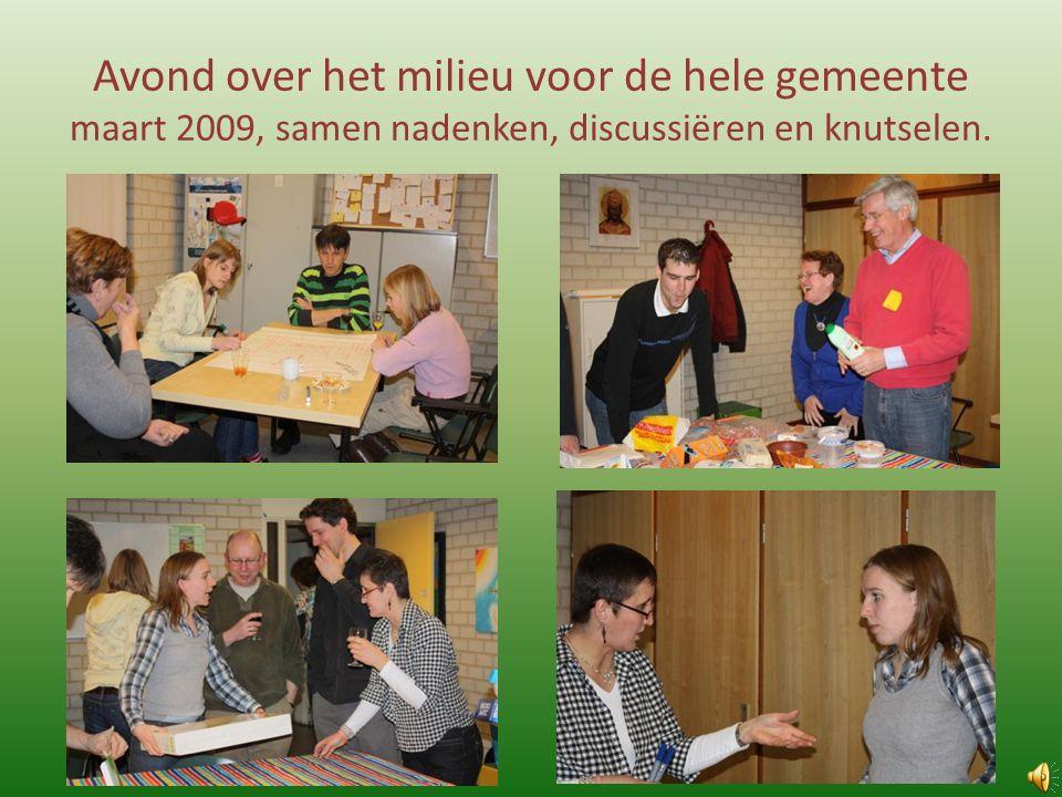Avond over het milieu voor de hele gemeente maart 2009, samen nadenken, discussiëren en knutselen.