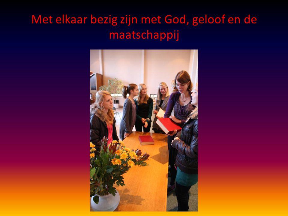 Met elkaar bezig zijn met God, geloof en de maatschappij