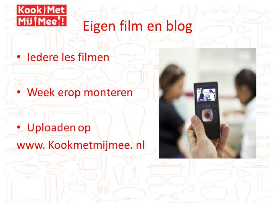 Eigen film en blog • Iedere les filmen • Week erop monteren • Uploaden op www. Kookmetmijmee. nl