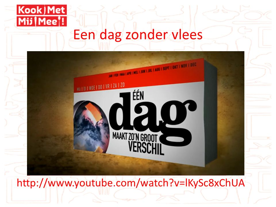 Een dag zonder vlees http://www.youtube.com/watch?v=lKySc8xChUA