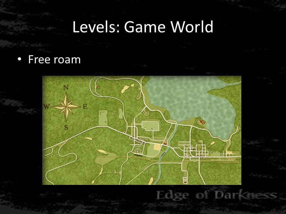 Levels: Game World • Free roam